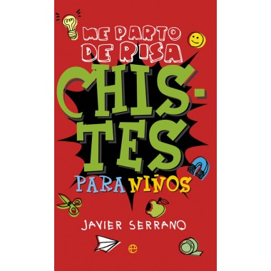 Chistes para Niños ( Me parto de risa). Javier Serrano. La Esfera de los Libros.